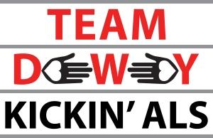 TEAM DEWEY Kickin ALS